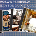 Throwback-Thursday-Giddy-For-Gangsta-Grillz
