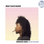Beat-Haus-Radio-Episode-9-Iman-Omari