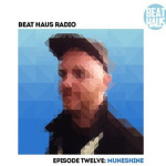 Beat-Haus-Radio-Episode-12-Muneshine