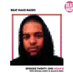 Beat-haus-radio-episode-21-Noah-B-and-EL-Blanco-Nino