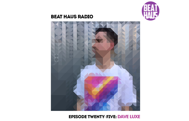 Beat Haus Radio Episode 25: Dave Luxe : Screens and Rhymes ...