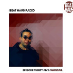 Beat-Haus-Radio-Episode-35-Swindail